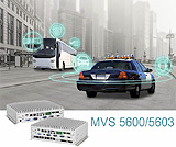 MVS 5603 / 5600 series accomplishes Mobile Video Surveil- lance System for Public Transportation and first Responders